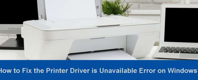How to Fix the Printer Driver is Unavailable Error on Windows 10