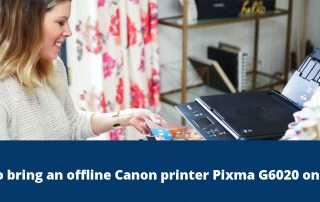 How to bring an offline Canon printer Pixma G6020 online