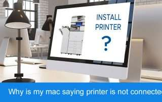 Why is my mac saying printer is not connected