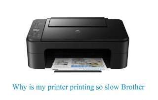 Why is my printer printing so slow Brother